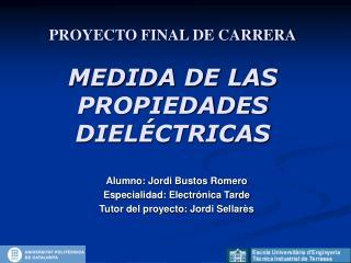 PROYECTO FINAL DE CARRERA  MEDIDA DE LAS PROPIEDADES DIEL CTRICAS