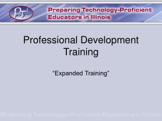 Professional Development Training �Expanded Training�