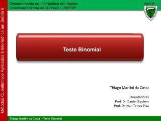 Thiago Martini da Costa Orientadores Prof. Dr. Daniel Sigulem Prof. Dr. Ivan Torres Pisa