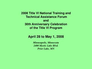 2008 Title VI National Training and  Technical Assistance Forum and 30th Anniversary Celebration of the Title VI Program