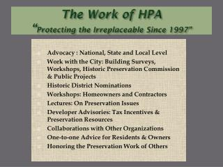 "The Work of HPA "" Protecting the Irreplaceable Since 1997"""