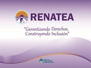 Nuevo  Régimen de Trabajo Agrario – Ley 26727 – RENATEA. -Funciones del organismo.
