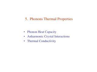 5.  Phonons Thermal Properties