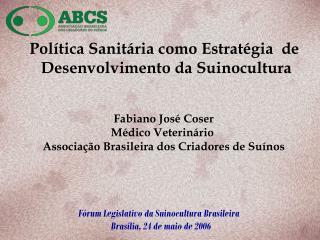 Política Sanitária como Estratégia  de  Desenvolvimento da Suinocultura