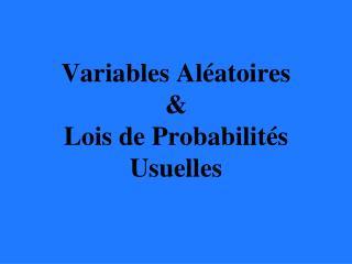 Variables Al�atoires & Lois de Probabilit�s Usuelles