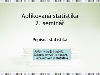 Aplikovaná statistika 2. seminář
