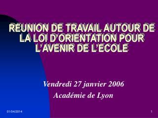 REUNION DE TRAVAIL AUTOUR DE LA LOI D ORIENTATION POUR L AVENIR DE L ECOLE