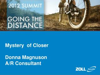 Mystery  of Closer Donna Magnuson A/R Consultant