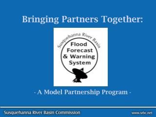 Bringing Partners Together: -  A Model Partnership Program  -