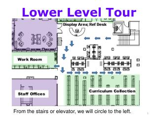 Lower Level Tour