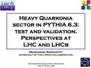 Heavy Quarkonia sector in PYTHIA 6.3: test and validation. Perspectives at LHC and LHCb