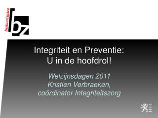 Integriteit en Preventie: U in de hoofdrol!