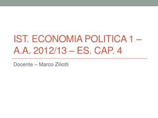 Ist. Economia POLITICA 1 – a.a. 2012/13 – Es. Cap. 4