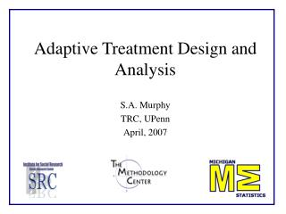 Adaptive Treatment Design and Analysis