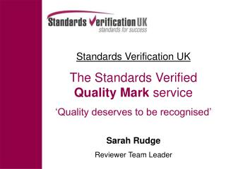 Standards Verification UK The Standards Verified          Quality Mark  service