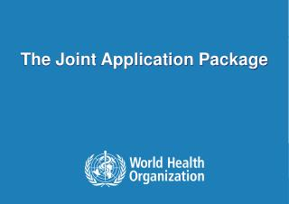 The Joint Application Package