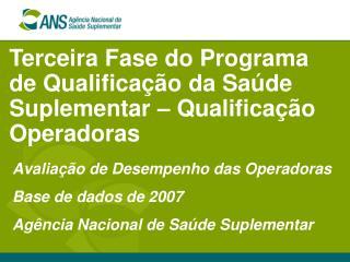 Terceira Fase do Programa de Qualificação da Saúde Suplementar – Qualificação Operadoras