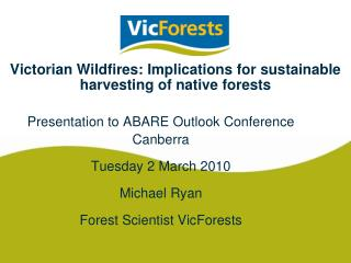 Victorian Wildfires: Implications for sustainable harvesting of native forests