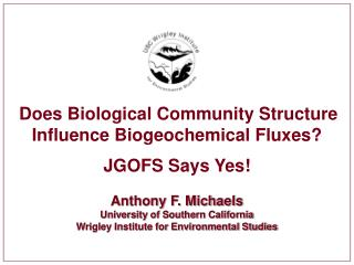Does Biological Community Structure Influence Biogeochemical Fluxes? JGOFS Says Yes!