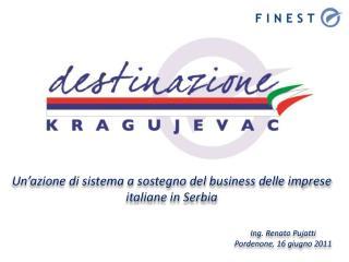 Un'azione di sistema a sostegno del business delle imprese italiane in Serbia