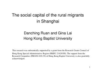 The social capital of the rural migrants  in Shanghai Danching Ruan and Gina Lai