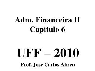 Adm. Financeira II Capitulo 6