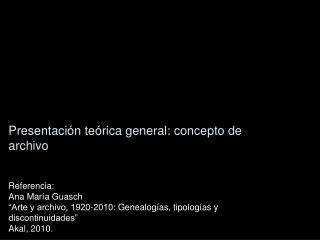 Presentación teórica general: concepto de archivo
