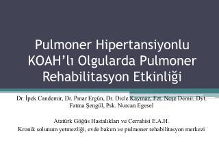 Pulmoner Hipertansiyonlu KOAH'lı Olgularda Pulmoner Rehabilitasyon Etkinliği