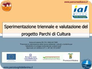Sperimentazione triennale e valutazione del progetto Parchi di Cultura