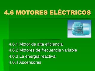 4.6 MOTORES ELÉCTRICOS