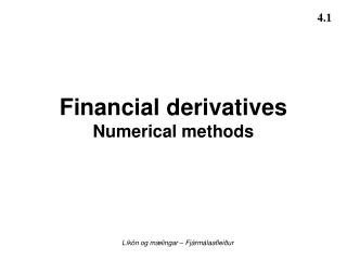 Financial derivatives Numerical methods