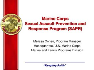 Melissa Cohen, Program Manager Headquarters, U.S. Marine Corps  Marine and Family Programs Division