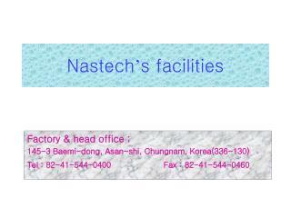 Nastech ' s facilities