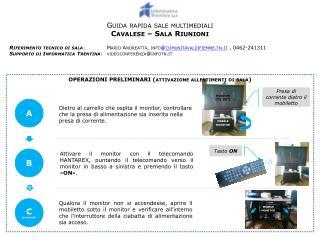 OPERAZIONI PRELIMINARI (attivazione allestimenti di sala)