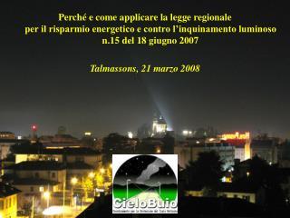 Perch  e come applicare la legge regionale  per il risparmio energetico e contro l inquinamento luminoso n.15 del 18 giu