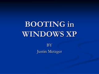 BOOTING in WINDOWS XP