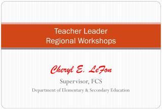Teacher Leader  Regional Workshops