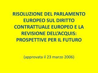 (approvata il 23 marzo 2006)
