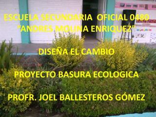 """ESCUELA SECUNDARIA  OFICIAL 0480 """"ANDRES MOLINA ENRIQUEZ"""" DISEÑA EL CAMBIO"""