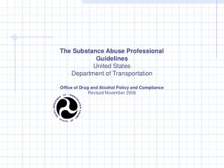 The Substance Abuse Professional  Guidelines United States Department of Transportation   Office of Drug and Alcohol Pol