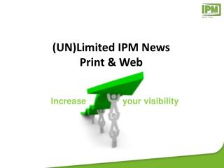(UN)Limited IPM News Print  & Web