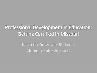 Professional Development in Education:  Getting Certified in Missouri