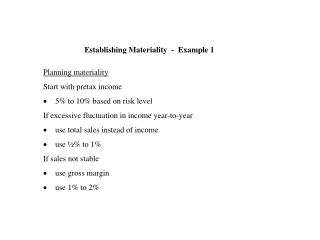 Establishing Materiality  -  Example 1 Planning materiality Start with pretax income