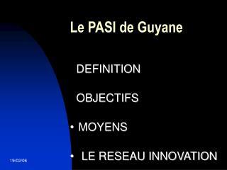 Le PASI de Guyane