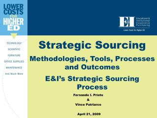 Strategic Sourcing Methodologies, Tools, Processes and Outcomes E&I's Strategic Sourcing Process