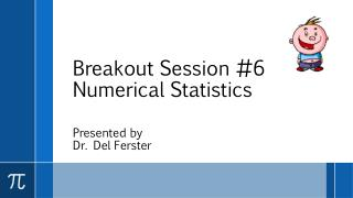 Breakout Session #6 Numerical Statistics