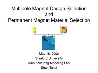 Multipole Magnet Design Selection  and  Permanent Magnet Material Selection