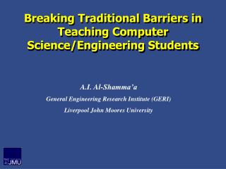 Breaking Traditional Barriers in Teaching Computer Science/Engineering Students