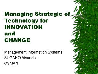 Managing Strategic of Technology for INNOVATION and CHANGE