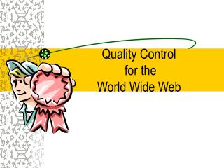 Quality Control  for the  World Wide Web